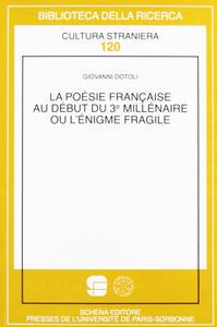 La poésie française au début du troisième millénaire ou l'énigme fragile