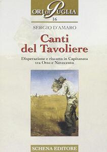 Canti del Tavoliere. Disperazione e riscatto in Capitanata tra Otto e Novecento