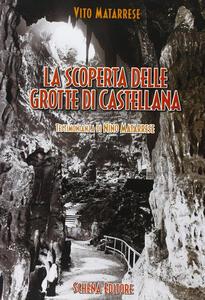 La scoperta delle grotte di Castellana. Testimonianza di Nino Matarrese