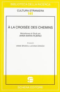 À la croisée des chemins. Miscellanea di studi per Anna Maria Rubino
