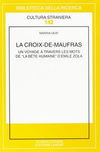 La Croix-de-Maufras. Un voyage à travers les mots de «La bête humaine» d'Emile Zola
