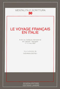 Le voyage francais en Italie. Actes du Colloque international de Caitolo-Monopoli, 11-12 mai 2007