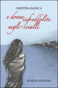 E donne infreddolite negli scialli - Cristina Mosca - copertina