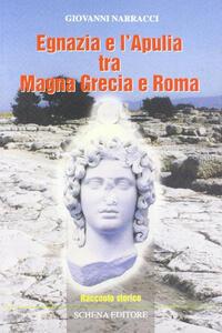 Egnazia e l'Apulia tra Magna Grecia e Roma