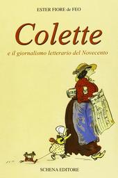 Colette e il giornalismo letterario del '900. Testo francese a fronte