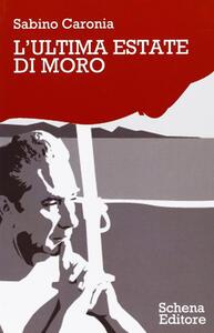 L' ultima estate di Moro - Sabino Caronia - copertina