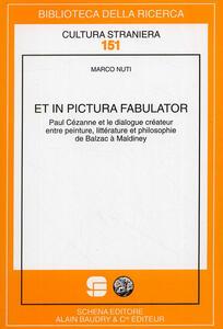 Et in pictura fabulator. Paul Cézanne et le dialogue créateur entre peinture, littérature et philosophie de Balzac à Maldiney