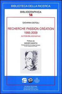 Recherche passion création (1966-2009). Autobiobliographie