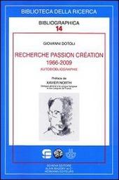 Recherche passion cr ation (1966-2009). Autobiobliographie