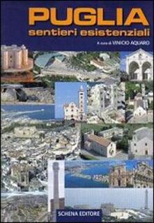 Aboutschuster.de Puglia sentieri esistenziali. Ediz. illustrata Image