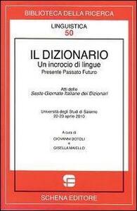 Il dizionario. Un incrocio di lingue. Presente passato futuro