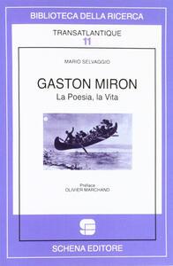 Gaston Miron. La poesia, la vita