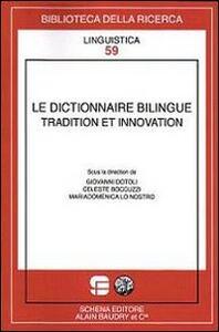 Le dictionnaire bilingue tradition et innovation