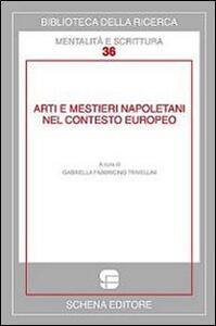 Arti e mestieri napoletani nel contesto europeo. Ediz. multilingue