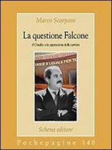 La questione Falcone. Il giudice e la separazione delle carriere - Marco Scarponi - copertina