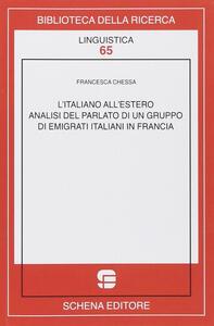 L' italiano all'estero. Analisi del parlato di un gruppo di emigranti italiani in Francia