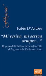 Mi scriva, mi scriva sempre... Regesto delle lettere edite ed inedite di Sigismondo Castromediano