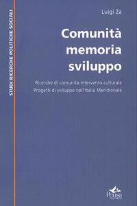 Comunità memoria sviluppo. Ricerche di comunità, intervento culturale e progetti di sviluppo nell'Italia meridionale