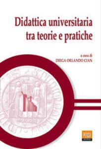 Didattica universitaria tra teorie e pratiche. Atti della 3ª Biennale sulla didattica universitaria (Padova, 25-27 ottobre 2000)