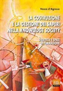 La costruzione e la gestione dei saperi nella knowledge society