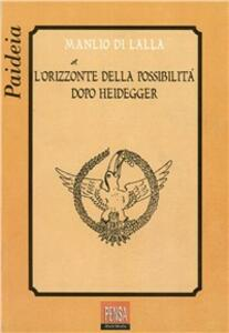 L' orizzonte della possibilità dopo Heidegger