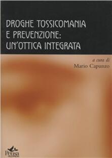 Droghe, tossicomania e prevenzione: un'ottica integrata - copertina