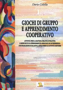 Giochi di gruppo e apprendimento cooperativo - Dario Colella - copertina