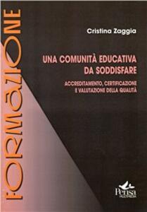 Una comunità educativa da soddisfare. Accreditamento, certificazione e valutazione della qualità