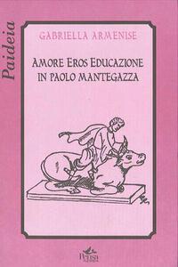 Amore, eros, educazione in Paolo Mantegazza