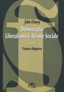 Democrazia, liberalismo e azione sociale - John Dewey - copertina