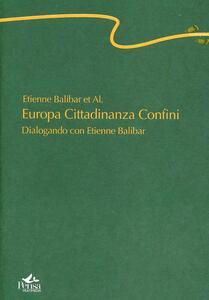 Europa cittadinanza confini. Dialogando con Etienne Balibar