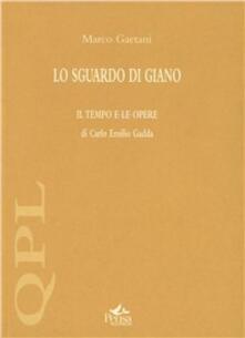 Lo sguardo di Giano. «Il tempo e le opere» di Carlo Emilio Gadda - Marco Gaetani - copertina