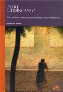 Birrafraitrulli.it Oltre il disincanto. Etica, diritto e comunicazione tra Simmel, Weber e Habermas Image