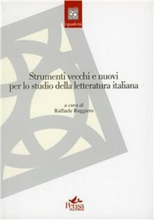 Strumenti vecchi e nuovi per lo studio della letteratura italiana - copertina