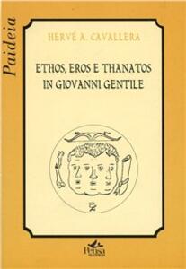 Ethos, eros e thanatos in Giovanni Gentile