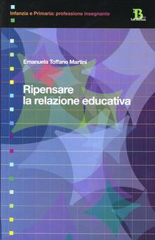 Ripensare la relazione educativa - Emanuela Toffano Martini - copertina