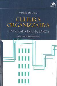 Cultura organizzativa. Etnografia di una banca