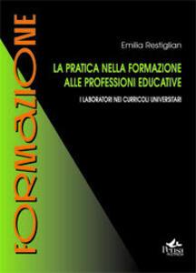 La pratica nella formazione alle professioni educative. I laboratori nei curricoli universitari