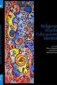 Religione, scuola, educazione, identità