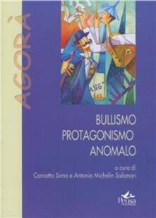 Bullismo protagonismo anomalo - copertina