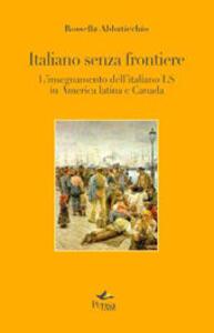 Italiano senza frontiere. L'insegnamento dell'italiano LS in America latina e Canada