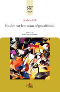 Etudes sur le roman négro-africain