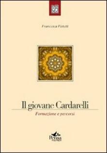 Il giovane Cardarelli. Formazione e percorsi - Francesca Fistetti - copertina