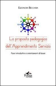 La proposta pedagogica dell'apprendimento servizio. Passi introduttivi e orientamenti di base