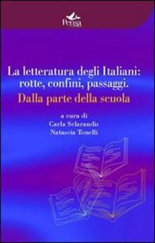 La letteratura degli italiani. Rotte confini passaggi. Dalla parte della scuola - copertina
