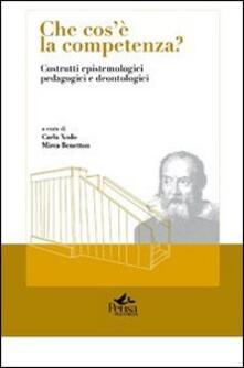 Che cos'è la competenza? Costrutti epistemologici pedagogici e deontologici - copertina