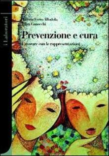 Prevenzione e cura. Lavorare con le rappresentazioni - Valerio Ferro Allodola,Elisa Canocchi - copertina