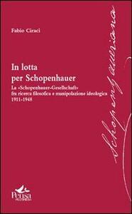 In lotta per Schopenhauer