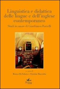 Linguistica e didattica delle lingue e dell'inglese contemporaneo. Studi in onore di Gianfranco Porcelli