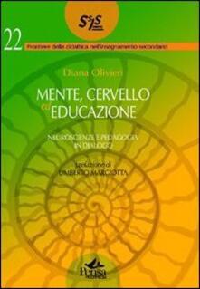 Mente cervello ed educazione. Neuroscienze e pedagogia in dialogo - Diana Olivieri - copertina